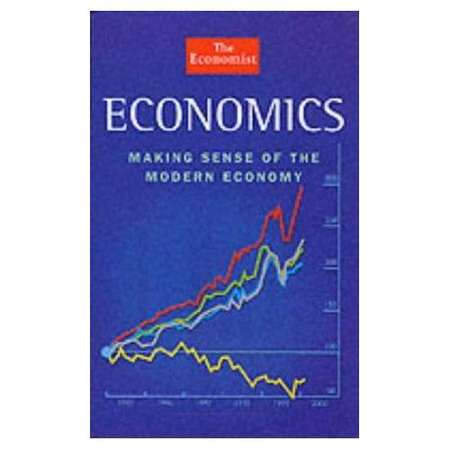 The Economist - The Economist Economics: Making Sense of the Modern Economy (The Economist Books) - Preis vom 27.03.2020 05:56:34 h
