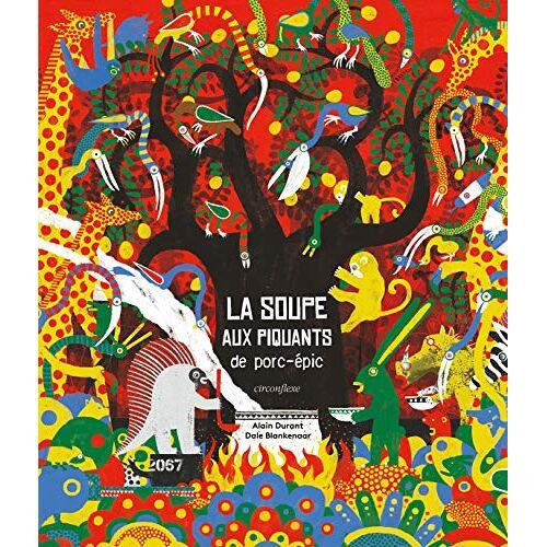 - La soupe aux piquants de porc-épic (Albums) - Preis vom 16.04.2021 04:54:32 h