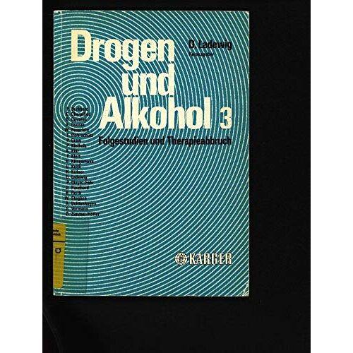 Dieter Ladewig - Drogen und Alkohol: Folgestudien und Therapieabbruch. - Preis vom 14.04.2021 04:53:30 h