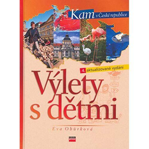 Eva Obůrková - Výlety s dětmi: Kam v České republice (2007) - Preis vom 09.05.2021 04:52:39 h