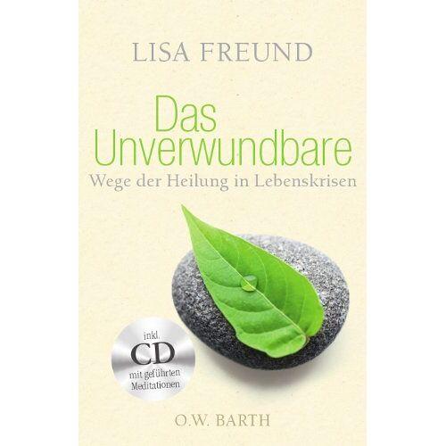 Lisa Freund - Das Unverwundbare: Wege der Heilung in Lebenskrisen - Preis vom 14.04.2021 04:53:30 h