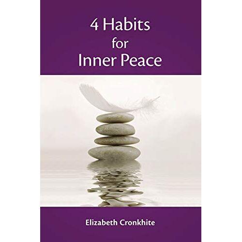 Elizabeth Cronkhite - 4 Habits for Inner Peace - Preis vom 13.05.2021 04:51:36 h