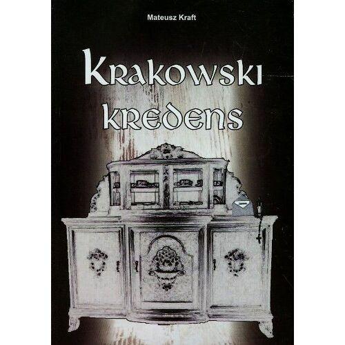 Mateusz Kraft - Krakowski kredens - Preis vom 20.10.2020 04:55:35 h