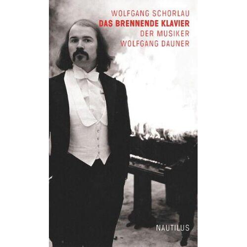Wolfgang Schorlau - Das brennende Klavier: Der Musiker Wolfgang Dauner - Preis vom 17.04.2021 04:51:59 h