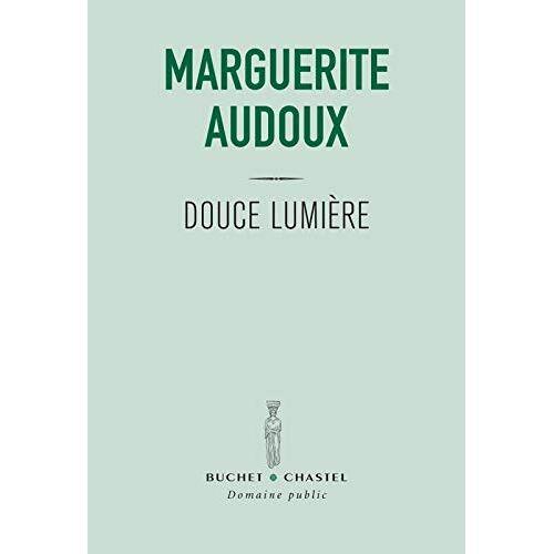 Marguerite Audoux - DOUCE LUMIERE (LITT FRANCAISE) - Preis vom 06.09.2020 04:54:28 h