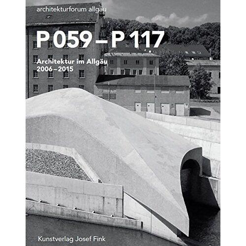 architekturforum allgäu - P 059-P 117. Architektur im Allgäu 2006-2015 - Preis vom 06.05.2021 04:54:26 h