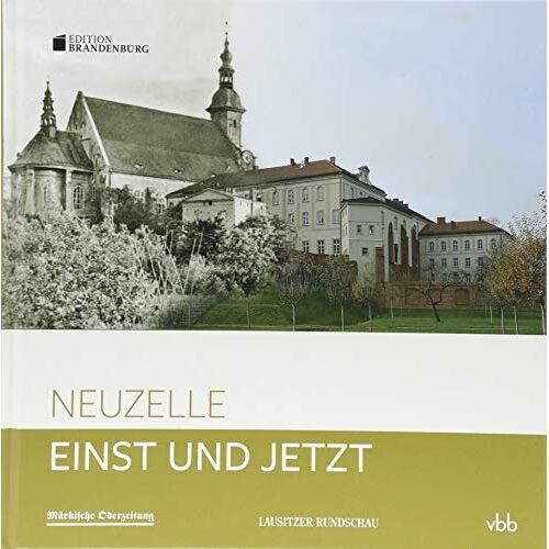 Janet Neiser - Einst und Jetzt - Neuzelle: Band 54 - Preis vom 24.01.2021 06:07:55 h