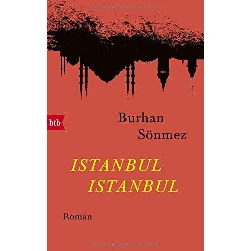 Burhan Sönmez - Istanbul Istanbul: Roman - Preis vom 23.01.2021 06:00:26 h