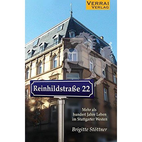 Brigitte Stöttner - Reinhildstraße 22 - Mehr als hundert Jahre Leben im Stuttgarter Westen - Preis vom 20.10.2020 04:55:35 h