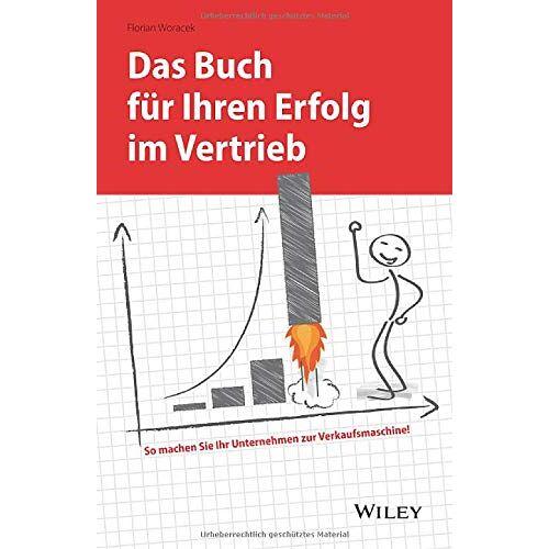 Florian Woracek - Das Buch für Ihren Erfolg im Vertrieb: So machen Sie Ihr Unternehmen zur Verkaufsmaschine! - Preis vom 16.04.2021 04:54:32 h
