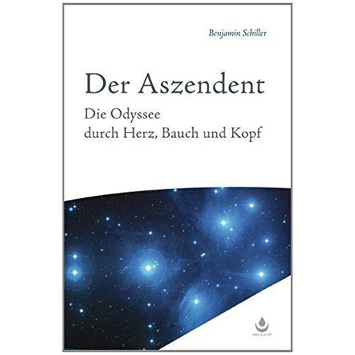 Benjamin Schiller - Der Aszendent: Die Odyssee durch Herz, Bauch und Kopf - Preis vom 16.04.2021 04:54:32 h