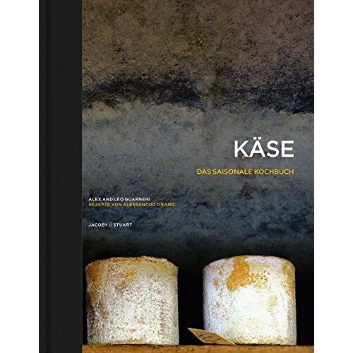 Alex Guarneri - Käse - Das saisonale Kochbuch: Rezepte von Alessandro Grano - Preis vom 05.09.2020 04:49:05 h