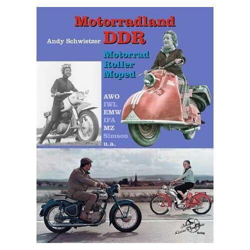 Andy Schwietzer - Motorradland DDR: Motorrad, Moped, Roller - Preis vom 16.05.2021 04:43:40 h