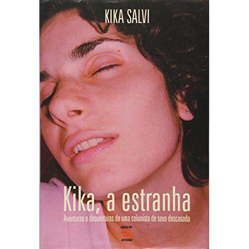 Kika Salvi - Kika, A Estranha (Em Portuguese do Brasil) - Preis vom 26.01.2021 06:11:22 h