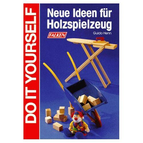 Guido Henn - Neue Ideen für Holzspielzeug. - Preis vom 20.10.2020 04:55:35 h