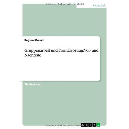 Regina Marsch - Gruppenarbeit und Frontalvortrag. Vor- und Nachteile - Preis vom 18.04.2021 04:52:10 h
