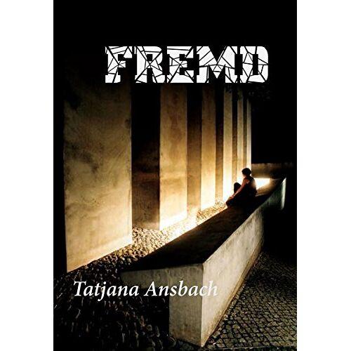 Tatjana Ansbach - Fremd - Preis vom 05.09.2020 04:49:05 h