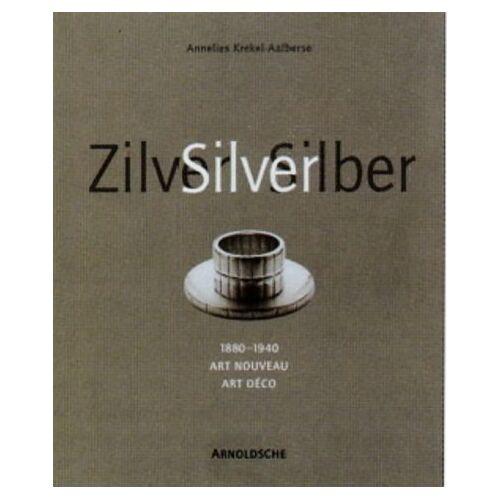 Annelies Krekel-Aalberse - Silber. Art Nouveau und Art Déco (1880 - 1940) - Preis vom 19.10.2020 04:51:53 h