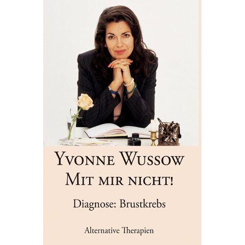 Yvonne Wussow - Mit mir nicht!. Diagnose: Brustkrebs - Preis vom 17.04.2021 04:51:59 h
