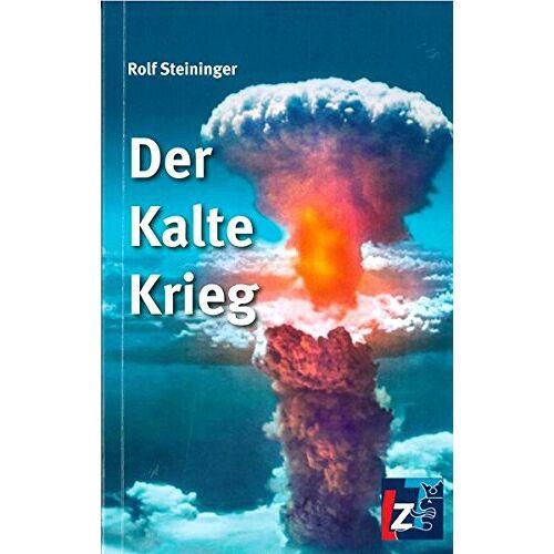 Rolf Steininger - Der Kalte Krieg: Die neue Geschichte - Preis vom 18.04.2021 04:52:10 h