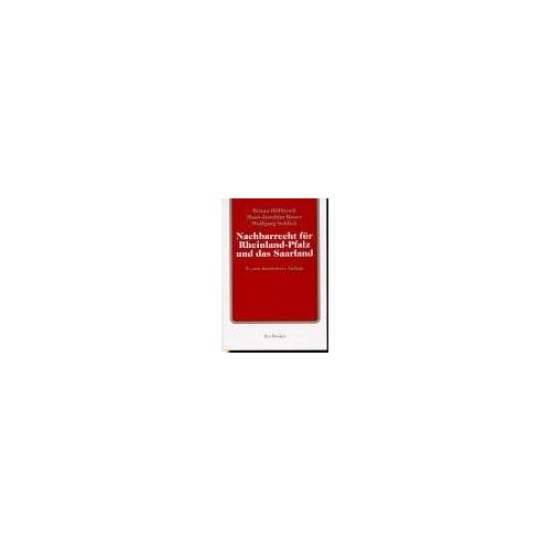 - Nachbarrecht für Rheinland-Pfalz und das Saarland: Kommentar zum Nachbarrechtsgesetz Rheinland-Pfalz mit einer Gegenüberstellung des rheinland-pfälzischen und des saarländischen Nachbarrechtsgesetzes - Preis vom 16.04.2021 04:54:32 h