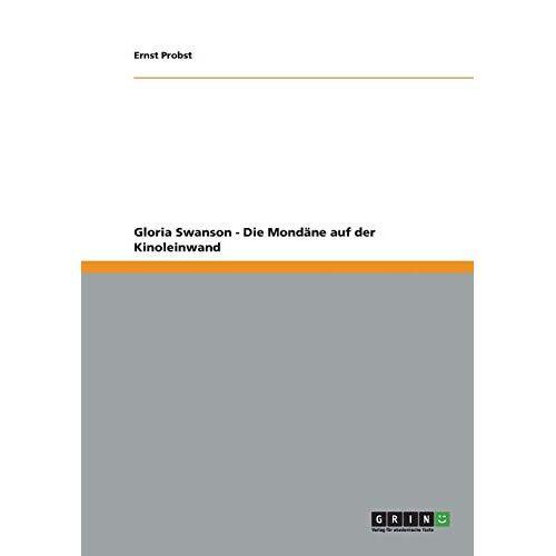 Ernst Probst - Gloria Swanson - Die Mondäne auf der Kinoleinwand - Preis vom 20.10.2020 04:55:35 h