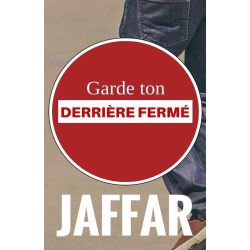 Jaffar - Garde ton derrière fermé - Preis vom 23.02.2021 06:05:19 h