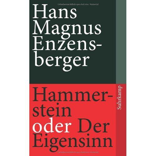 Enzensberger, Hans Magnus - Hammerstein oder Der Eigensinn: Eine deutsche Geschichte (suhrkamp taschenbuch) - Preis vom 08.12.2019 05:57:03 h