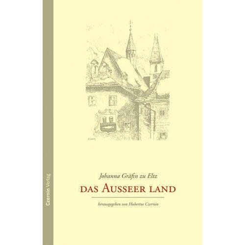Eltz, Johanna Gräfin zu - Das Ausseer Land - Preis vom 21.04.2021 04:48:01 h