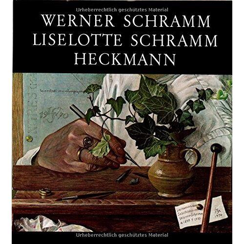 Liselotte Schramm-Heckmann (Hrsg.) - Werner Schramm und Liselotte Schramm-Heckmann - Preis vom 03.09.2020 04:54:11 h