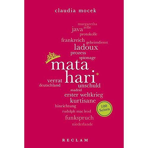 Claudia Mocek - Mata Hari. 100 Seiten (Reclam 100 Seiten) - Preis vom 21.10.2020 04:49:09 h