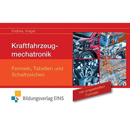 Wilfried Endriss - Kraftfahrzeugmechatronik: Formeln, Tabellen und Schaltzeichen mit umgestellten Formeln - Preis vom 14.04.2021 04:53:30 h