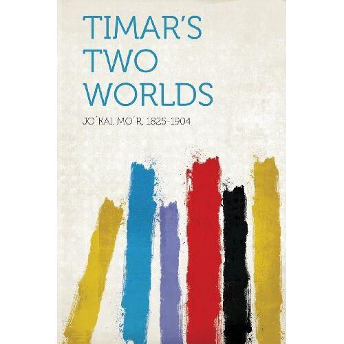 1825-1904, Jokai Mor - Timar's Two Worlds - Preis vom 07.04.2021 04:49:18 h