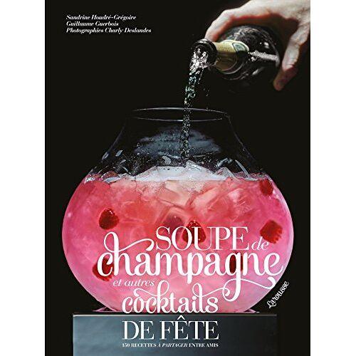 - Soupes de champagne et autres cocktails de fête - Preis vom 21.10.2020 04:49:09 h