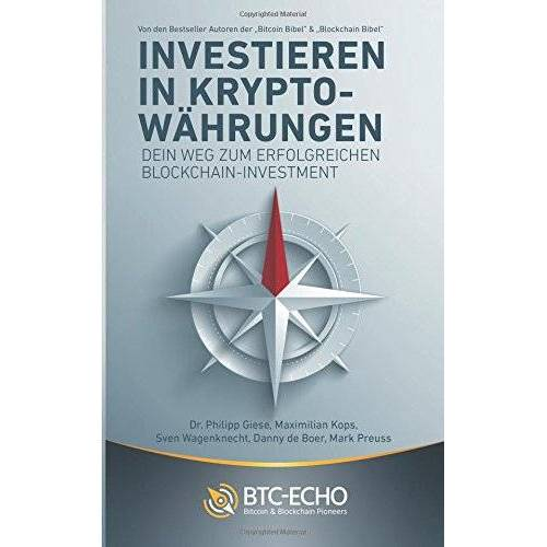 Giese, Dr. Philipp - Investieren in Kryptowährungen: Dein Weg zum erfolgreichen Blockchain-Investment - Preis vom 19.08.2019 05:56:20 h