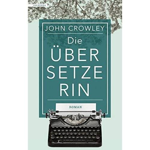 John Crowley - Die Übersetzerin - Preis vom 06.05.2021 04:54:26 h