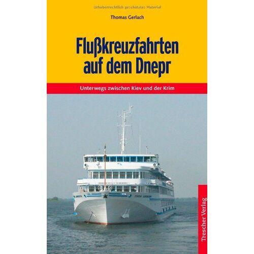 Thomas Gerlach - Flusskreuzfahrten auf dem Dnepr: Unterwegs zwischen Kiev und der Krim - Preis vom 03.05.2021 04:57:00 h