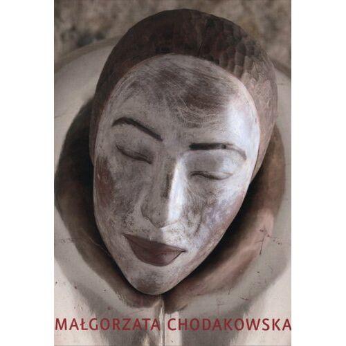 Malgorzata Chodakowska - Malgorzata Chodakowska: Skulpturen 1992-2002 - Preis vom 06.09.2020 04:54:28 h