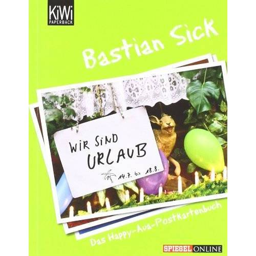 Bastian Sick - Wir sind Urlaub!: Das Happy-Aua-Postkartenbuch - Preis vom 16.04.2021 04:54:32 h