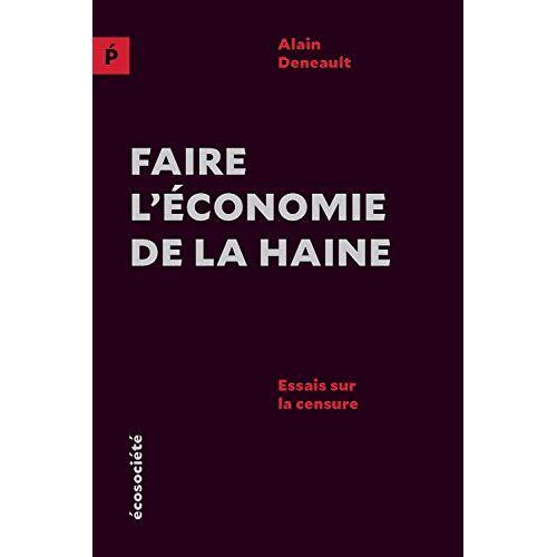 - Faire l'économie de la haine : Essais sur la censure - Preis vom 10.05.2021 04:48:42 h