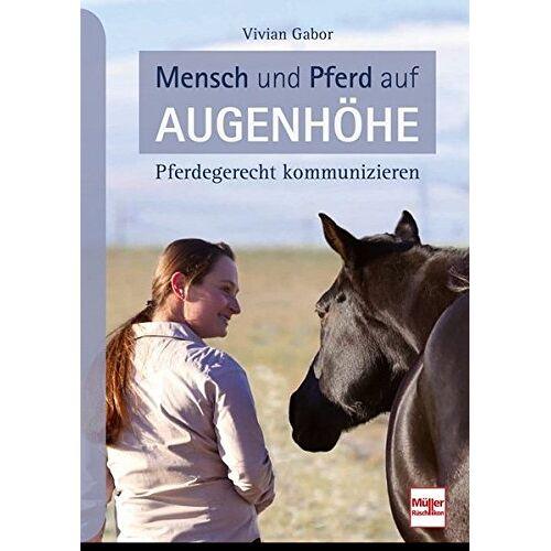 Vivian Gabor - Mensch und Pferd auf Augenhöhe: Pferdegerecht kommunizieren - Preis vom 15.04.2021 04:51:42 h