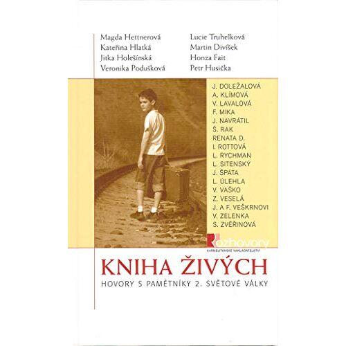 Magda Hettnerová - Kniha živých: Hovory s pamětníky 2. světové války (2005) - Preis vom 18.04.2021 04:52:10 h