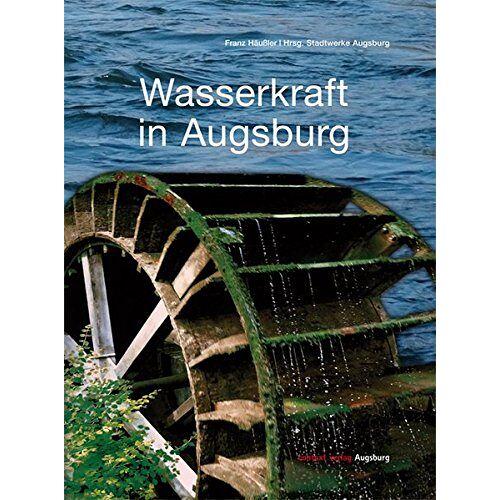 Franz Häußler - Wasserkraft in Augsburg - Preis vom 09.05.2021 04:52:39 h