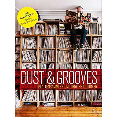 Eilon Paz - Dust & Grooves: Plattensammler und ihre Heiligtümer - Preis vom 13.04.2021 04:49:48 h