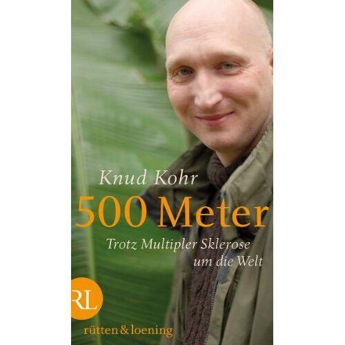 Knud Kohr - 500 Meter: Trotz Multipler Sklerose um die Welt - Preis vom 13.05.2021 04:51:36 h