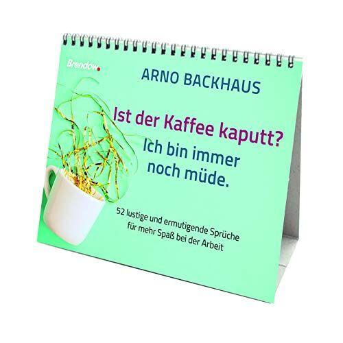 Arno Backhaus - Ist der Kaffee kaputt? Ich bin immer noch müde. - Preis vom 06.09.2020 04:54:28 h