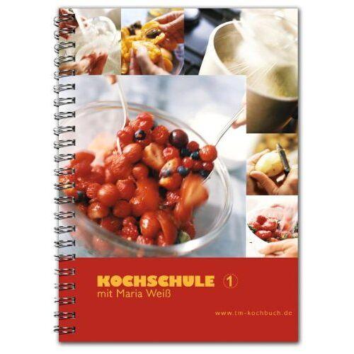 Maria Weiss - Kochschule 1 mit Maria Weiß: Rezepte für Thermomix® - Preis vom 05.08.2019 06:12:28 h
