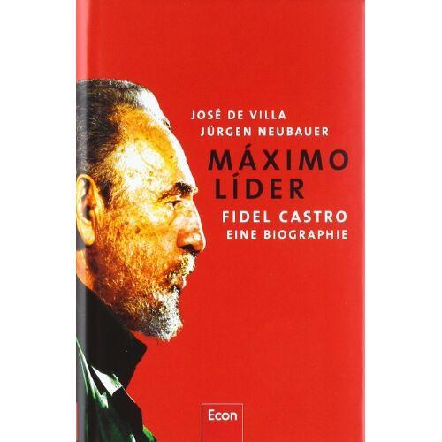Villa, José de - Máximo Líder: Fidel Castro - Eine Biografie - Preis vom 15.10.2019 05:09:39 h
