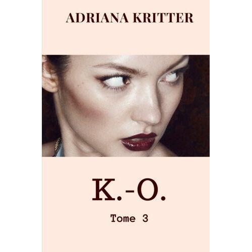 Adriana Kritter - K.-O. Tome 3 - Preis vom 10.04.2021 04:53:14 h