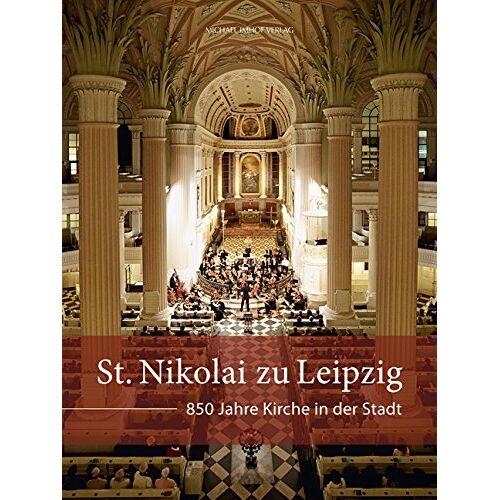 Kirchengemeinde St. Nikolai - St. Nikolai zu Leipzig: 850 Jahre Kirche in der Stadt - Preis vom 06.09.2020 04:54:28 h